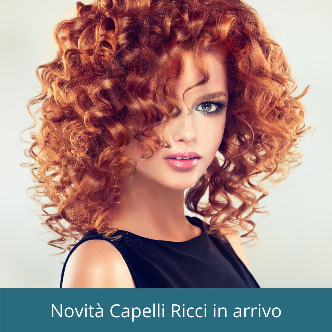 Novità Capelli Ricci in arrivo